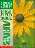 National Audubon Society Wildflowers First Field Guide